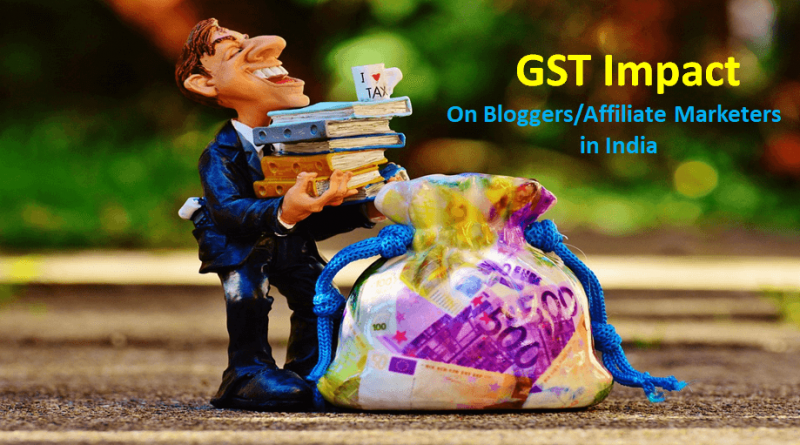 How GST Affects Bloggers and Affiliate Marketers in India