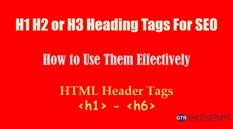 H1 H2 or H3 Heading Tags For SEO – How to Use HTML Header Tags Effectively