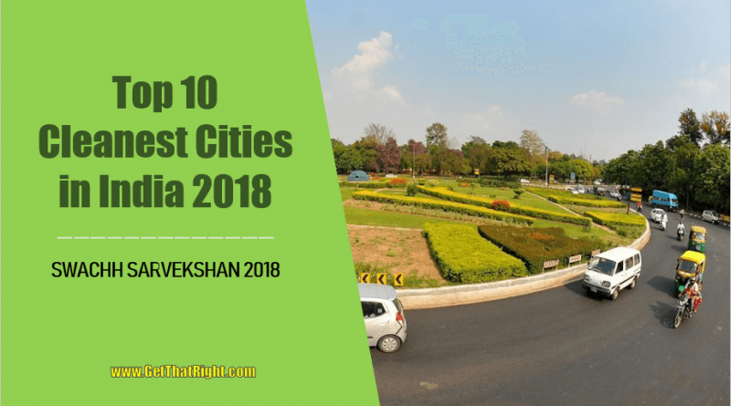 Top 10 Cleanest Cities in India 2018 SWACHH SARVEKSHAN 2018