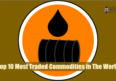 Commodity Trading: Top 10 Most Traded Commodities in The World